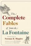 The Complete Fables of Jean de La Fontaine - Jean de La Fontaine, David Schorr, Norman R. Shapiro, Norman R Shapiro