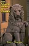 The Golden Rules of Narnia - Robert Velarde