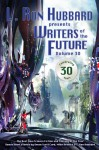 L. Ron Hubbard Presents Writers of the Future 30: Writers of the Future 30 - Stephen Hickman, Robert Silverberg, L. Ron Hubbard, Dave Wolverton, Val Linahn, C. Stuart Hardwick