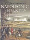 Napoleonic Infantry: Napoleonic Weapons and Warfare - Philip J. Haythornthwaite