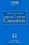 Guides to the Evaluation of Disease and Injury Causation - J. Mark Melhorn, American Medical Association, William E. Ackerman
