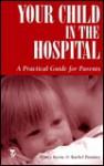 Your Child in the Hospital - Nancy Keene, Nancy Keene