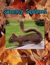 Sammy Squirrel - Rebecca J. Storey