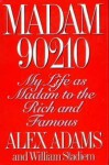 Madam 90210: My Life as Madam to the Rich and Famous - Elizabeth Adams