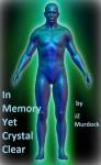 In Memory, Yet Crystal Clear - J.Z. Murdock
