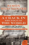 A Crack in the Edge of the World: America and the Great California Earthquake of 1906 - Simon Winchester