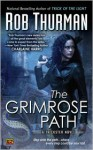 The Grimrose Path - Rob Thurman