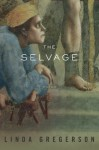 The Selvage: Poems - Linda Gregerson