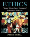 Ethics: Classical Western Texts in Feminist and Multicultural Perspectives - James P. Sterba