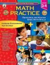 Math Practice, Grades 3 - 4: Reinforce and Master Basic Math Skills - Danette Randolph, Sherry Neidigh, Peggy Jackson