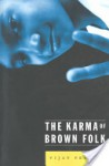 The Karma Of Brown Folk - Vijay Prashad