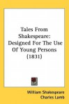 Tales From Shakespeare: Designed For The Use Of Young Persons (1831) - Charles Lamb, William Shakespeare