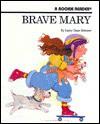 Brave Mary - Larry Dane Brimner