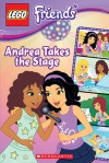 Andrea Takes the Stage (LEGO Friends: Comic Reader #2) - Sonia Sander