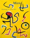 Miro: Catalogue Raisonne, Paintings, Volume VI - Jacques Dupin, Ariane Lelong-Mainaud, Joan Punyet Miro, Joan Miró