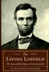 The Living Lincoln: The Man & His Times in His Own Words - Abraham Lincoln, Paul M. Angle