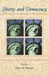 Liberty and Democracy - Tibor R. Machan