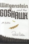 Wittgenstein and the Goshawk: A Fable - Patrick Watson