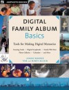 Digital Family Album Basics: Tools for Making Digital Memories - Janine Warner