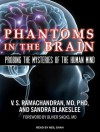 Phantoms in the Brain: Probing the Mysteries of the Human Mind - V.S. Ramachandran, Sandra Blakeslee, Neil Shah