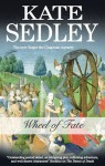 Wheel of Fate (Roger the Chapman, # 19) - Kate Sedley
