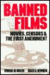 Banned Films: Movies, Censors, and the First Amendment - Edward De Grazia, Roger Newman