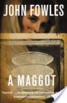A Maggot - John Fowles