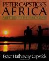 Peter Capstick's Africa: A Return To The Long Grass - Peter Hathaway Capstick