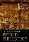 The Oxford Handbook of World Philosophy - Jay L. Garfield, William Edelglass