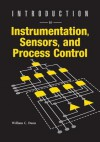 Introduction to Instrumentation, Sensors, and Process Control - Joel B Green, William C Dunn