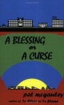 A Blessing or a Curse - Pat Mcgauley