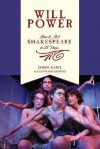 Will Power: How to Act Shakespeare in 21 Days (Applause Books) - John Basil, Stephanie Gunning