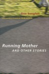 Running Mother and Other Stories - Songfen Guo, John Balcom
