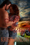 All the Way (Millionaires & Motorcycles) - Kristi Avalon