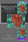 Skeleton Dance - Ron W. Koppelberger Jr.