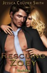 Rescuing Zoey - Jessica Coulter Smith