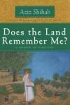 Does the Land Remember Me?: A Memoir of Palestine - Aziz Shihab, Persis M. Karim