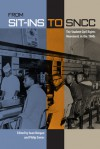 From Sit-Ins to SNCC: The Student Civil Rights Movement in the 1960s - Iwan Morgan, Philip Davies