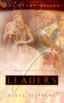 Leaders: A Gallery of Biblical Portraits - Steve Stephens