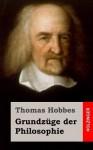 Grundzuge Der Philosophie - Thomas Hobbes