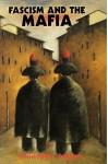 Fascism and the Mafia - Christopher Duggan