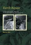 Earth Repair: A Transatlantic History of Environmental Restoration a Transatlantic History of Environmental Restoration - Marcus Hall