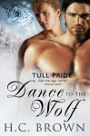 Dance to the Wolf (Tull Pride) - H.C. Brown