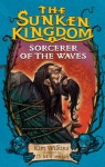 Sorcerer of the Waves - Kim Wilkins, D.M. Cornish