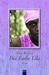 Die Farbe Lila - Alice Walker