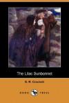 The Lilac Sunbonnet (Dodo Press) - S.R. Crockett