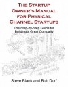 The Startup Owner's Manual for Physical Channel Startups (Book 2) - Steve Blank, Bob Dorf