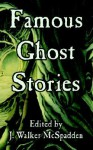 Famous Ghost Stories - J. Walker McSpadden