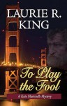 To Play the Fool - Laurie R. King