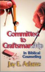 Committed to Craftmanship - Jay E. Adams
